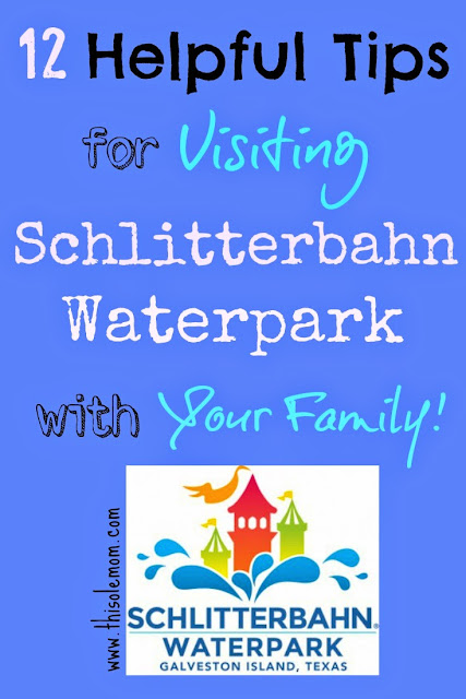 Schlitterbahn Waterpark Galveston Texas, Tips for visiting Waterparks, Tips For Visiting Schlitterbahn Waterparks, Family Fun at Schlitterbahn Waterparks, Waterpark Tips, What to bring when visiting a Waterpark