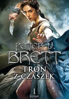 """""""Tron z czaszek. Ksiega I"""" Peter V. Brett"""
