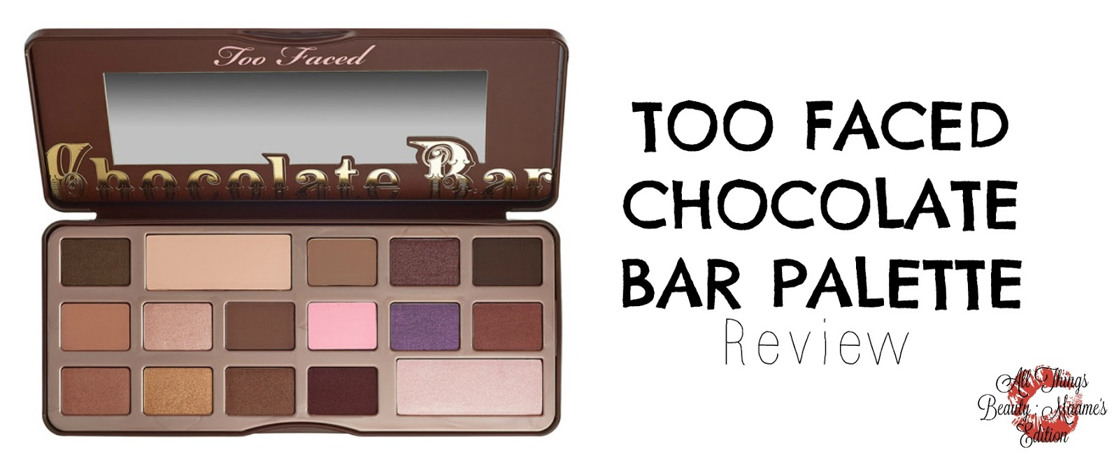 Too Faced Chocolate Bar Palette Review - All Things Beauty ...