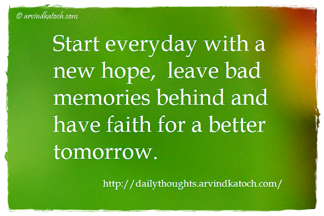 Daily Thought, Quote, Everyday, New Hope, bad memories, faith,