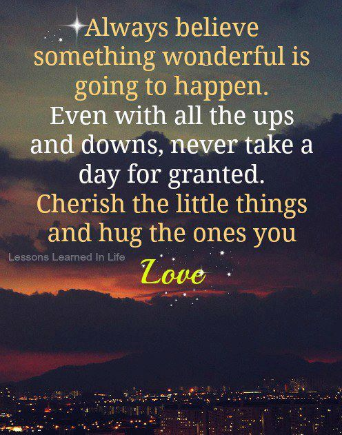 Always believe something wonderful ...