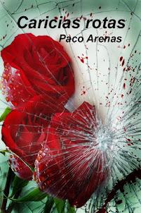 Caricias rotas - Mi nueva novela