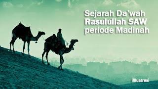 Sejarah Da'wah Rasulullah Periode Madinah
