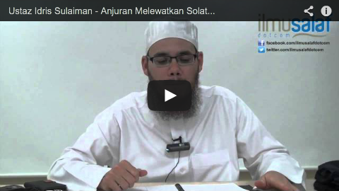 Ustaz Idris Sulaiman – Anjuran Melewatkan Solat Ketika Panas Terik