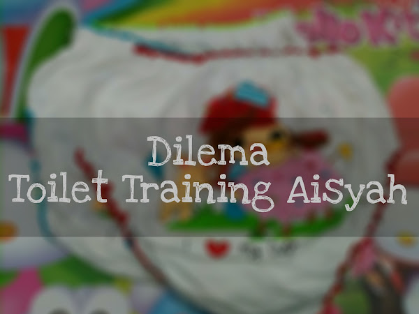 Dilema Toilet Training Aisyah
