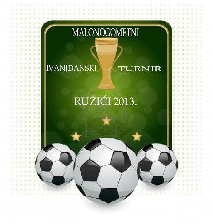 Najava: Ivanjdanski turnir Ružići 2013 - novčani fond 3000 KM