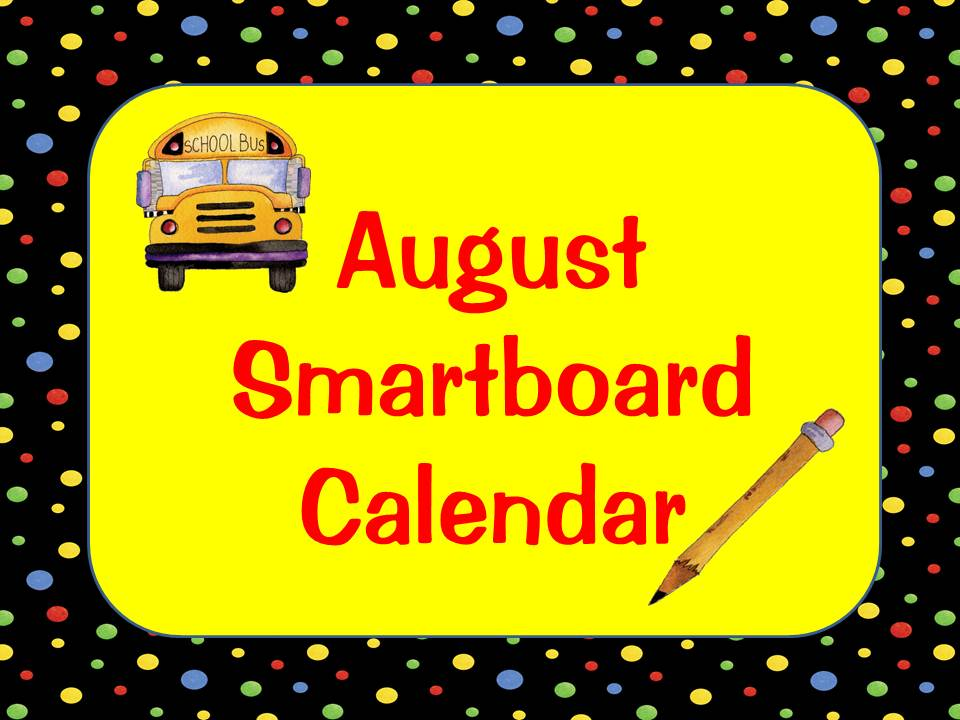 Smartboard Kindergarten Calendar : August smartboard calendar classroom freebies
