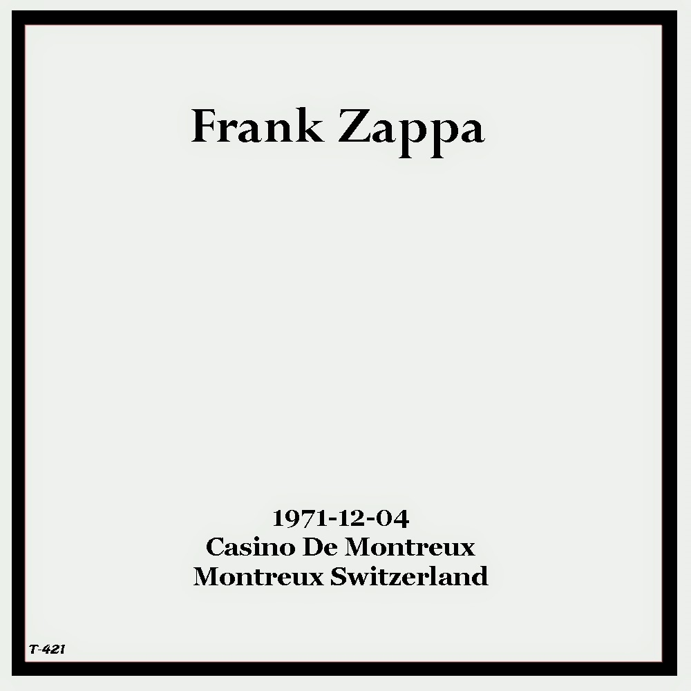 TUBE Frank Zappa 1971 12 04 Montreux CH AUDSHN : FRONT from theultimatebootlegexperience7.blogspot.com size 1000 x 1000 jpeg 59kB