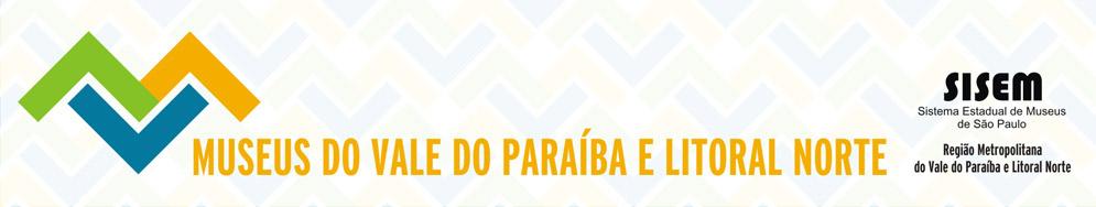 Museus do Vale do Paraíba e Litoral Norte