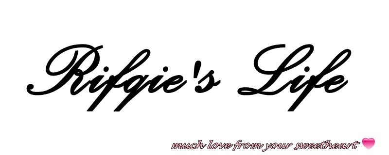 rifqie's life! :)
