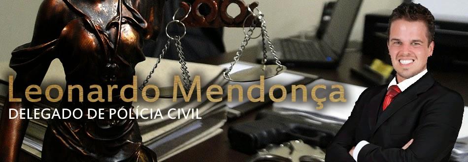 Leonardo Mendonça - Delegado de Polícia Civil