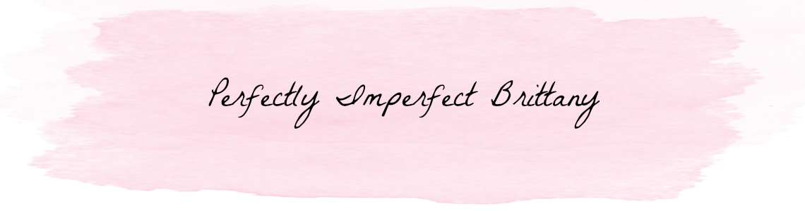 Perfectly Imperfect Brittany