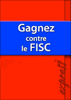 GAGNEZ CONTRE LE FISC