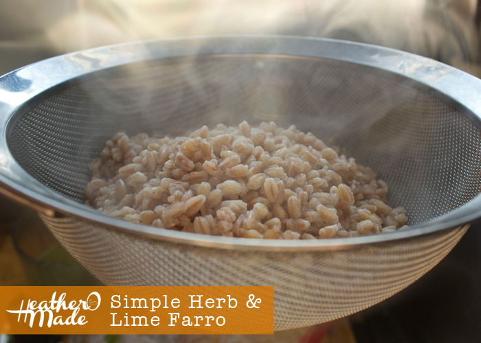 Heather O Made: Simple Herb & Lime Farro