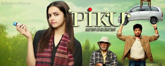 Piku film 2015 - Amitabh Bachchan, Irrfan Khan & Deepika Padukone.