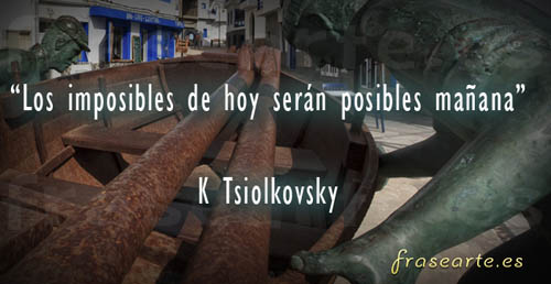 Frases motivadoras de Konstantín Tsiolkovski
