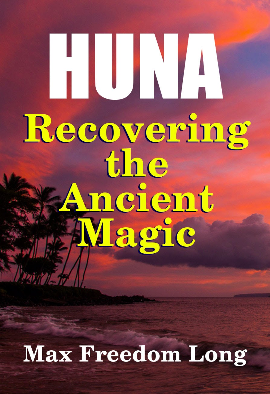 Huna, Recovering the Ancient Magic - Max Freedom Long