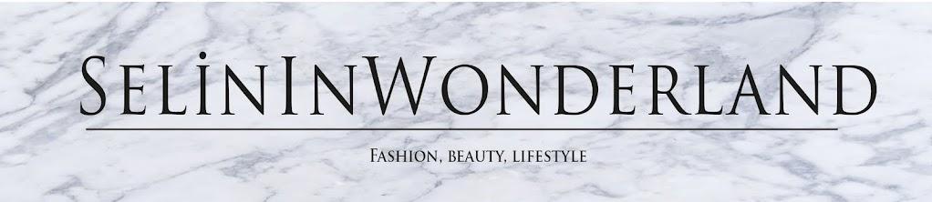 Selin In Wonderland - Moda,Güzellik ve Lifestyle