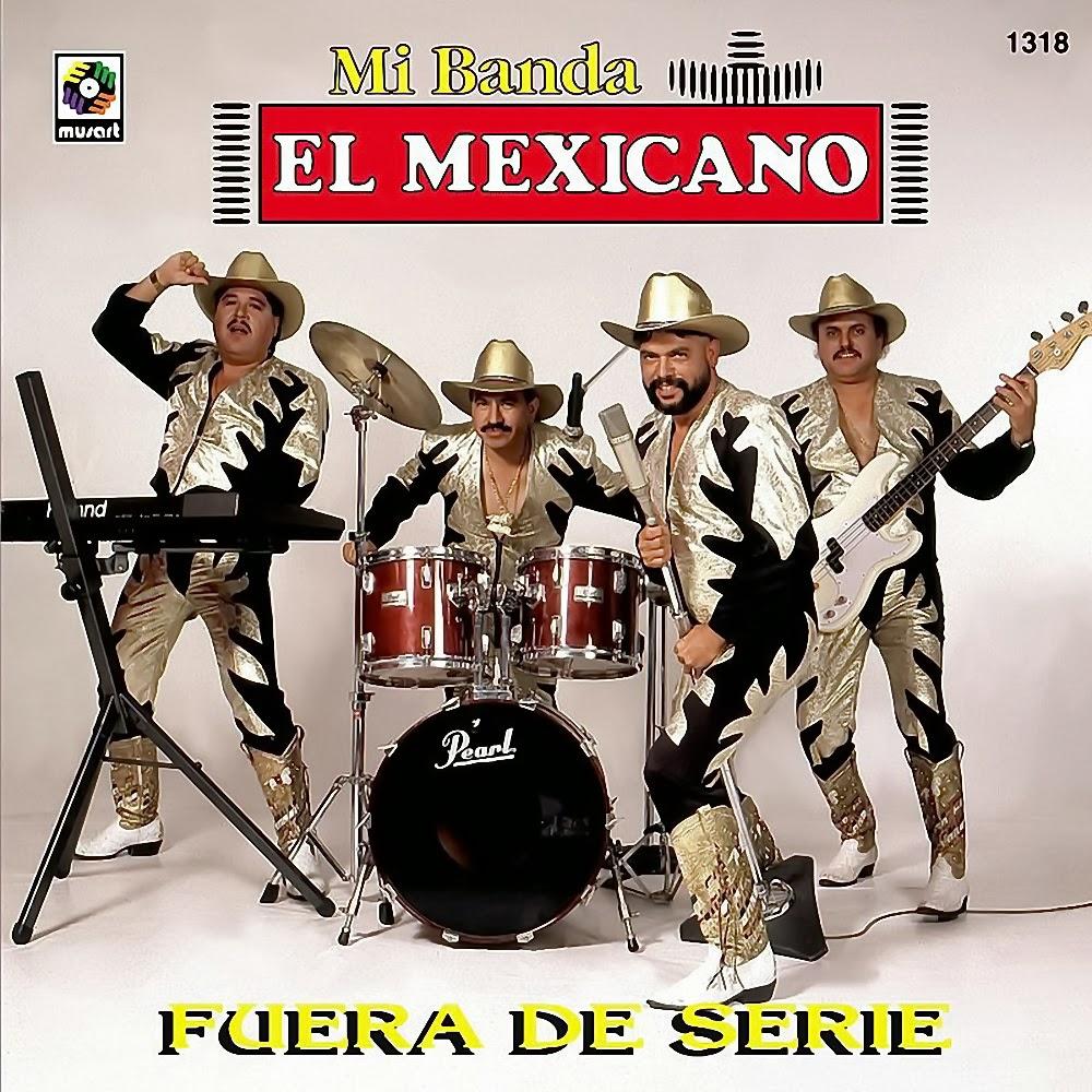 M sica rom ntica de banda mi banda el mexicano fuera de serie for Almacenes fuera de serie
