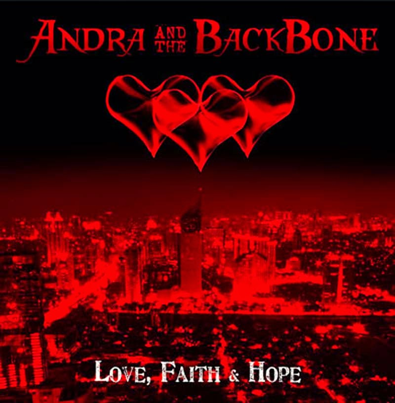Andra and The Backbone Album : Love, Faith & Hope