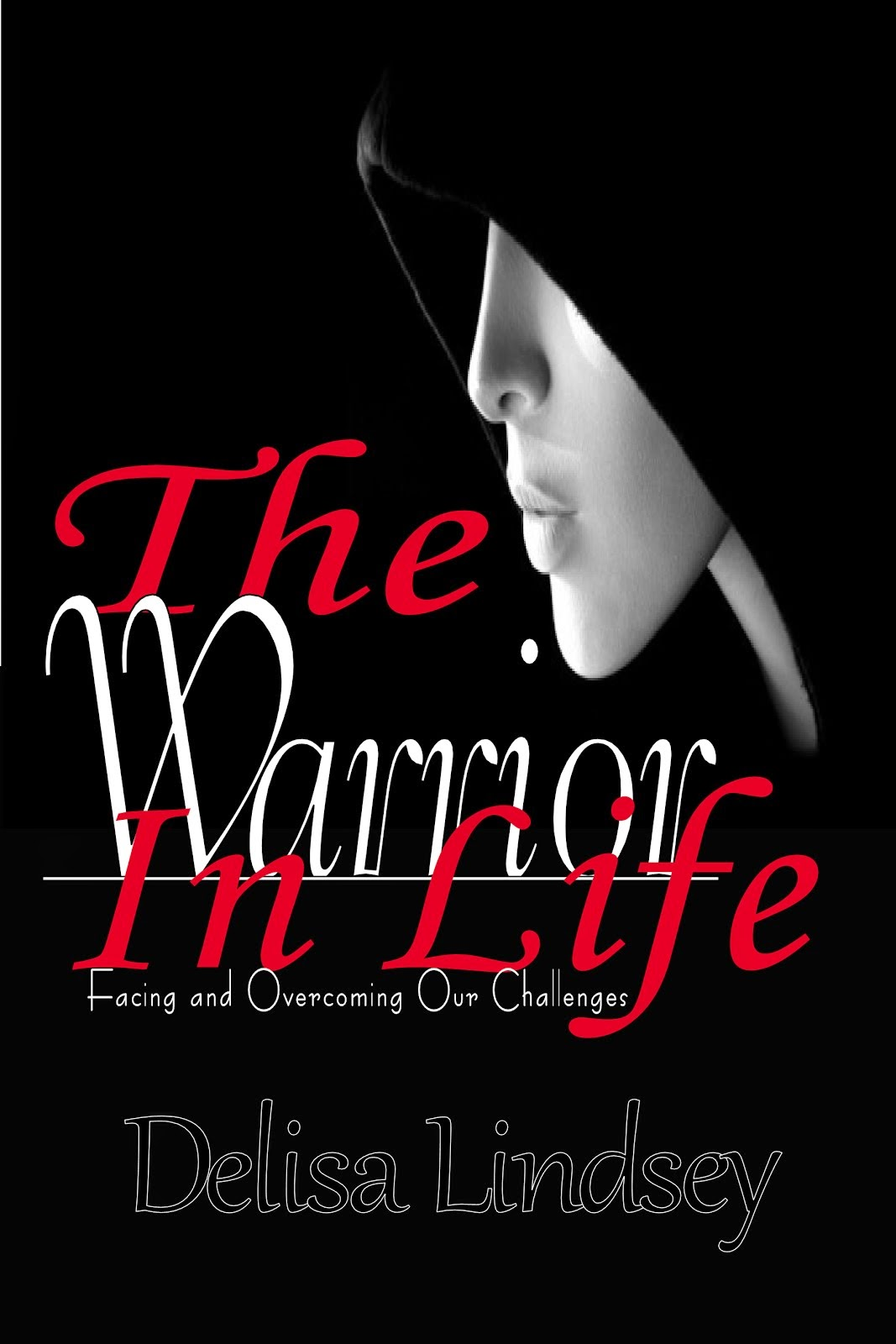 Latest Book- The Warrior in Life $10.99