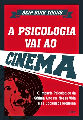 A Psicologia vai ao cinema * Skip Dine Young