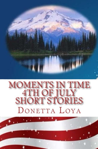 Moments in Time** 4th of July Short Stories