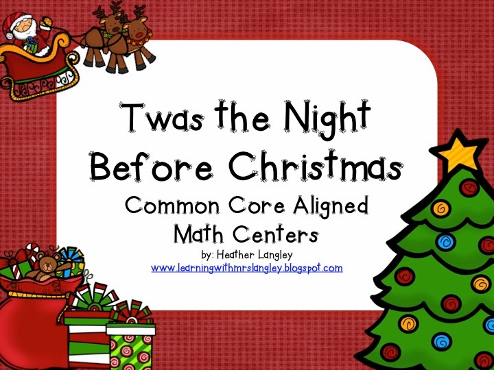http://www.teacherspayteachers.com/Product/Twas-the-Night-Before-Christmas-Math-Stations-CCSS-First-Grade-1002020