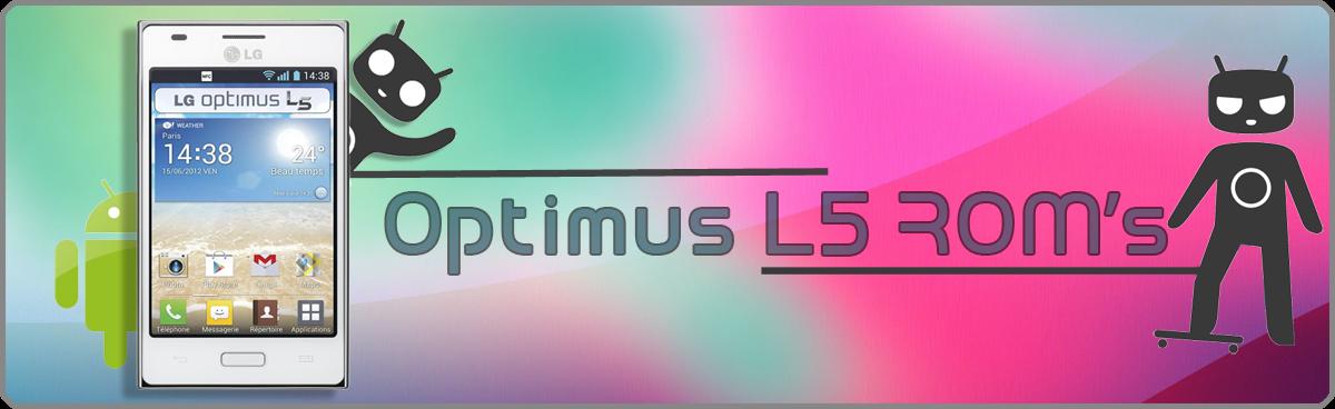 LG Optimus L5 ROMS