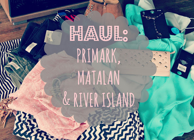 clothing haul-fashion haul-beauty blog haul-UK beauty blog-beauty blogger-primark haul-matalan-river island-couture girl blogspot-beauty fashion and lifestyle blog