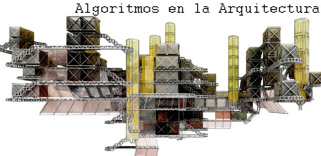 Algoritmos en la Arquitectura.   [ Arte+ ]