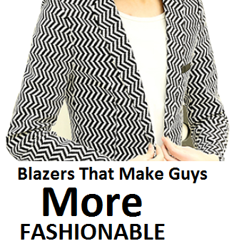 Blazers That Make Men More Fashionable