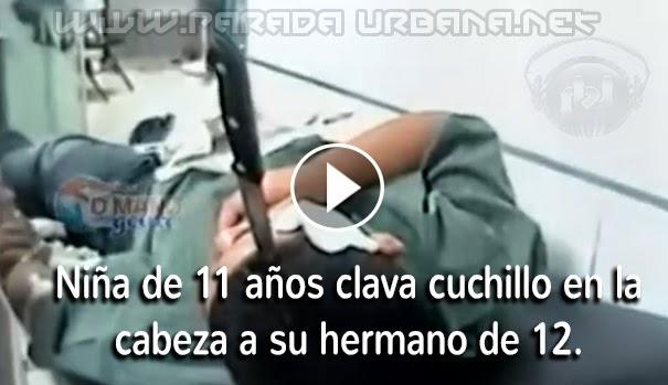 VIDEO IMPACTANTE -  Niña de 11 años clava cuchillo en la cabeza a su hermano de 12, Milagrosamente queda vivo!