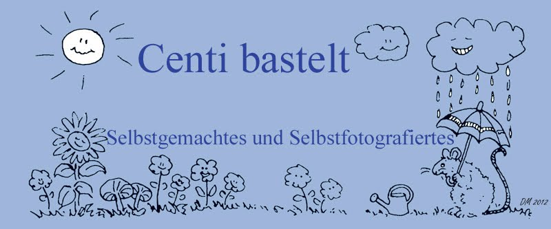 Centi bastelt