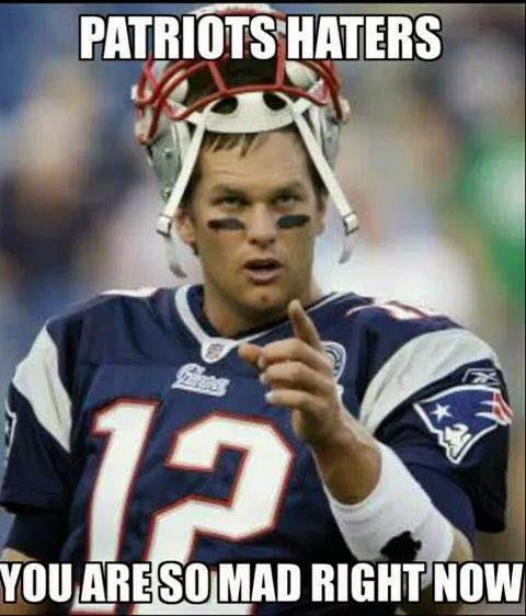 patriots haters you are so mad right now