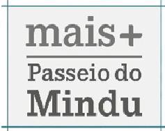 MAIS PASSEIO DO MINDÚ