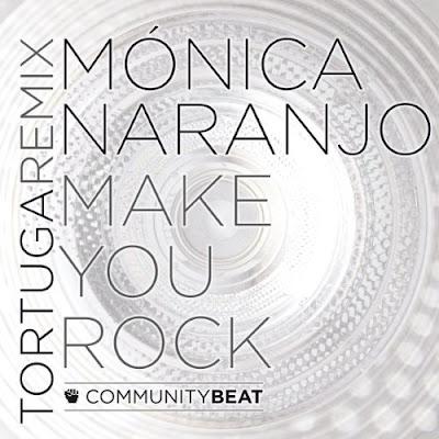 Mónica Naranjo - Make You Rock (Tortuga Remix)