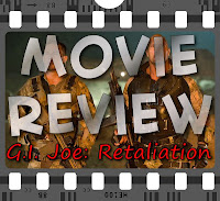 Movie Review - G.I. Joe: Retaliation