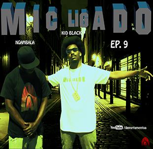 MIC LIGADO EP. 9