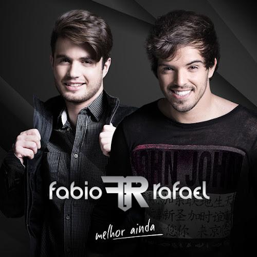 CD Fabio & Rafael - Melhor Ainda (Lançamento 2016)