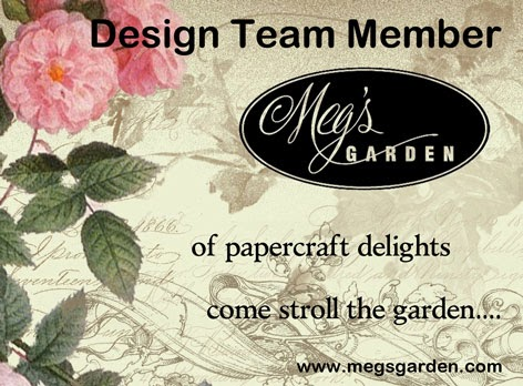 I Design for Meg's Garden