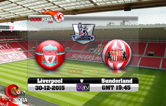 مشاهدة مباراة سندرلاند وليفربول اليوم 30-12-2015 في الدوري الإنجليزي