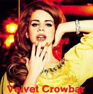 Lana Del Rey - Velvet Crowbar Lyrics
