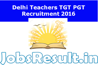 Delhi Teachers TGT PGT Recruitment 2016