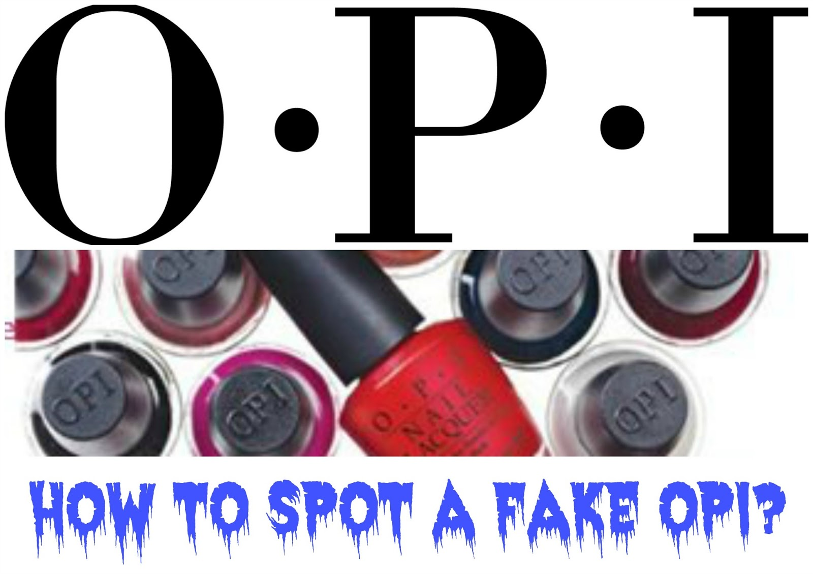 How To Spot a Potential Opi Fake ~ Penny For Them....