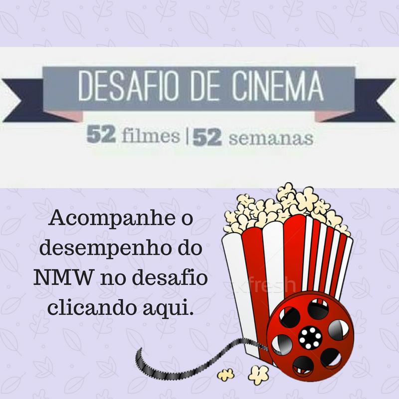 Desafio Cinema 2018: 52 filmes - 52 semanas