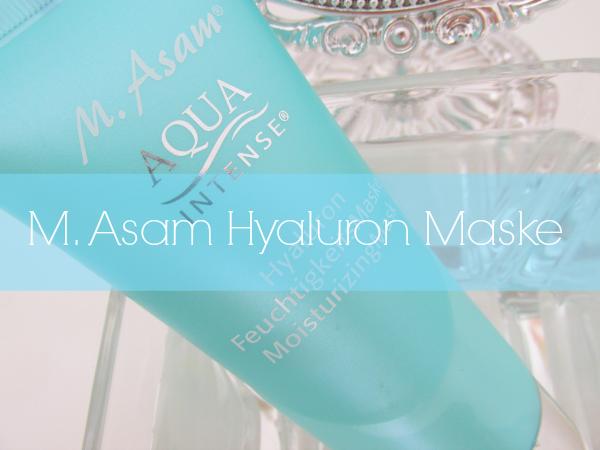 M. Asam Aqua Intense Hyaluron Moisturizing Mask Review, Testbericht, Erfahrungen