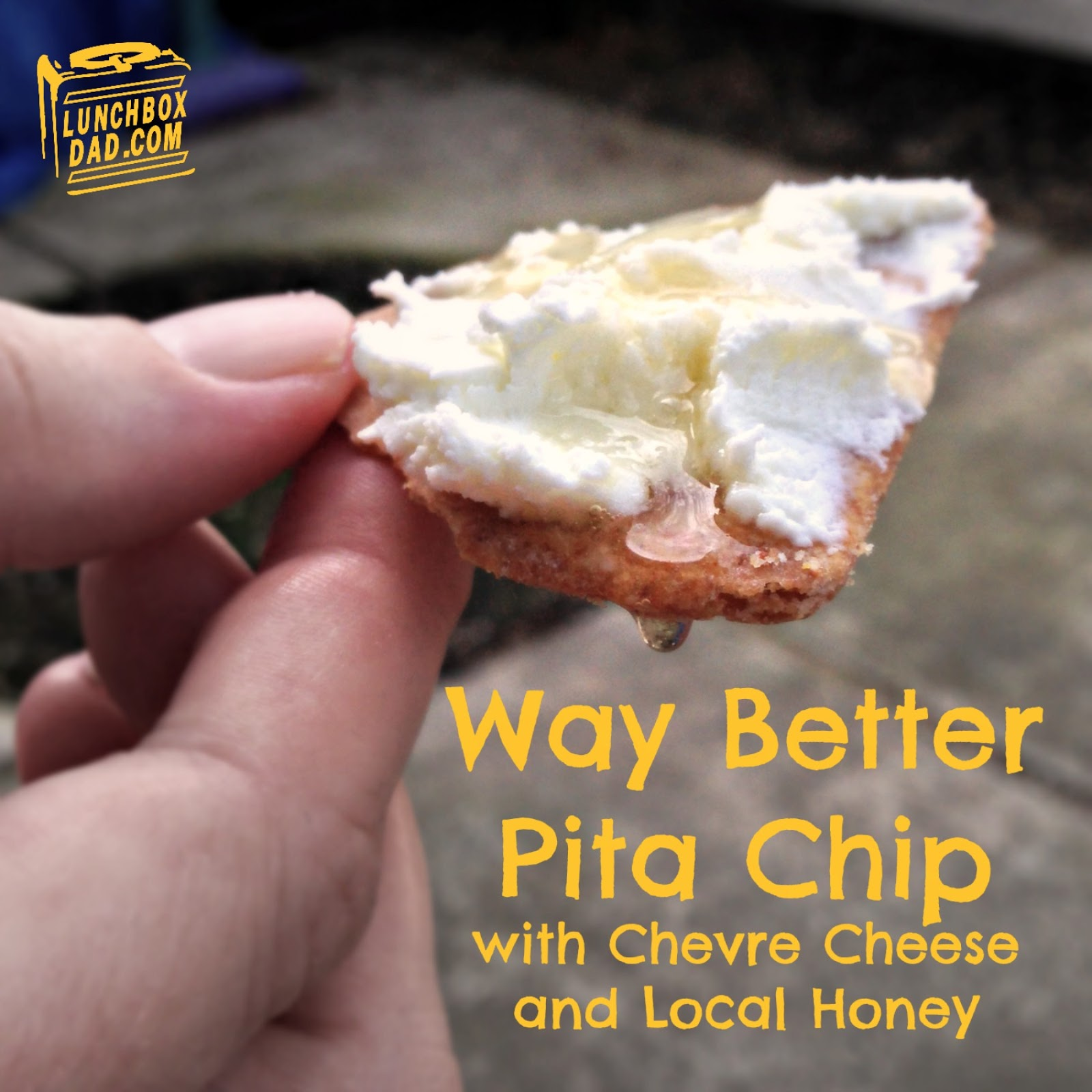Way Better Pita Chip with Chevre cheese and honey review