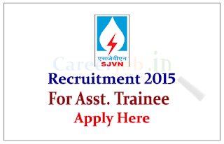 SJVN Limited Recruitment 2015 Freshers for the post of Assistant Trainee