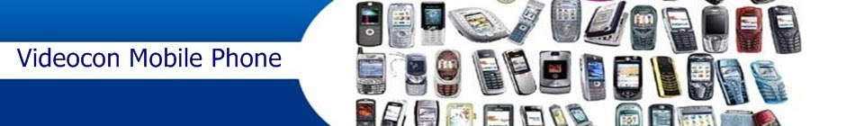 Videocon Mobile India | 2012 Videocon Mobiles Price, Features | 3G Videocon Mobile 2012